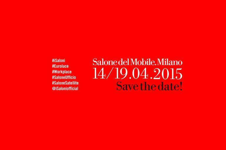 SALONE INTERNAZIONALE DEL MOBILE DI MILANO 14th - 19th APRIL 2015